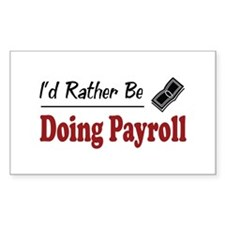Rather Be Doing Payroll Rectangle Decal