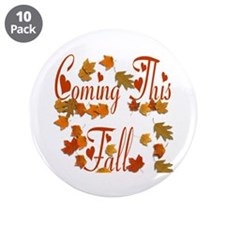 "Coming This Fall 3.5"" Button (10 pack)"