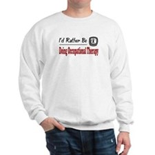 Rather Be Doing Occupational Therapy Sweatshirt