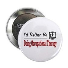 "Rather Be Doing Occupational Therapy 2.25"" Button"