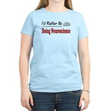 Rather Be Doing Neuroscience T-Shirt