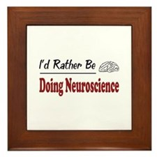 Rather Be Doing Neuroscience Framed Tile