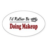 Rather Be Doing Makeup Oval Decal