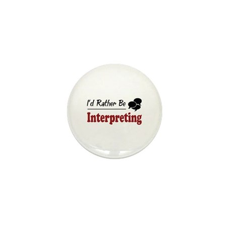 Rather Be Interpreting Mini Button
