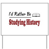 Rather Be Studying History Yard Sign