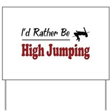 Rather Be High Jumping Yard Sign