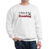 Rather Be Gaming Sweatshirt