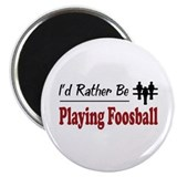 Rather Be Playing Foosball Magnet