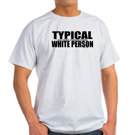 Typical White Person Light T-Shirt