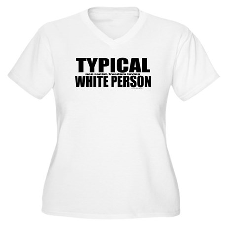 Typical White Person Women's Plus Size V-Neck T-Sh