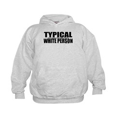 Typical White Person Kids Hoodie