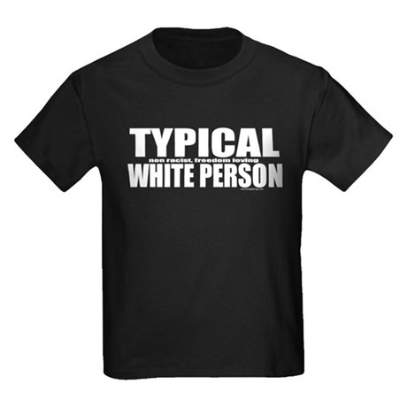 Typical White Person Kids Dark T-Shirt