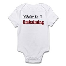 Rather Be Embalming Infant Bodysuit