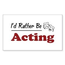 Rather Be Acting Rectangle Decal