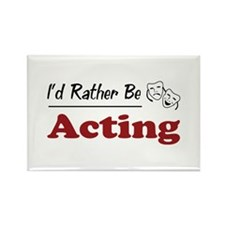 Rather Be Acting Rectangle Magnet