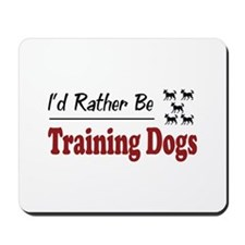 Rather Be Training Dogs Mousepad