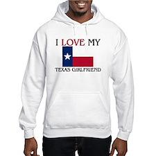 I Love My Texas Girlfriend Hoodie