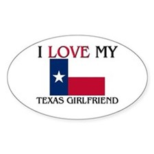 I Love My Texas Girlfriend Oval Decal