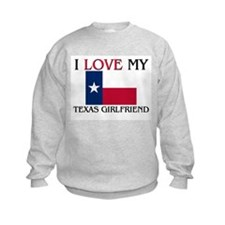 I Love My Texas Girlfriend Sweatshirt