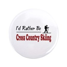 "Rather Be Cross Country Skiing 3.5"" Button (100 pa"