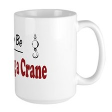 Rather Be Operating a Crane Mug