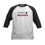 Rather Be Doing Corrections Tee