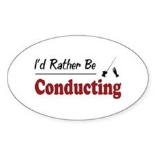 Rather Be Conducting Oval Decal