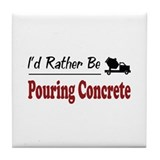 Rather Be Pouring Concrete Tile Coaster