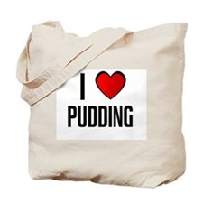 I LOVE PUDDING Tote Bag