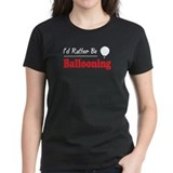 Rather Be Ballooning Tee