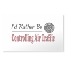 Rather Be Controlling Air Traffic Decal