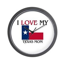 I Love My Texas Mom Wall Clock