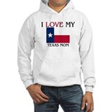 I Love My Texas Mom Hoodie