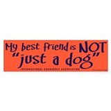 "Not ""just a dog"" Bumper Bumper Sticker"