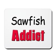 Sawfish Addict Mousepad