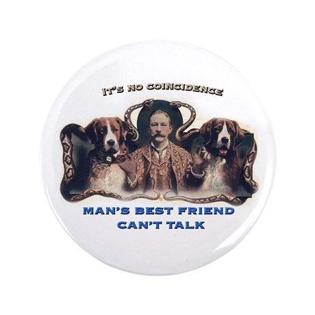 "Man's Best Friend 3.5"" Button"