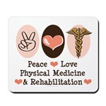 Peace Love PM&R Doctor Mousepad