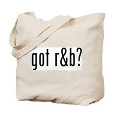 got r&b? Tote Bag