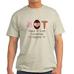 Peace Love Colorectal Surgery Light T-Shirt
