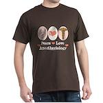 Peace Love Anesthesiology Dark T-Shirt