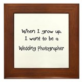 When I grow up I want to be a Wedding Photographer