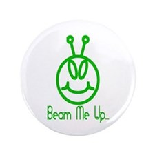 "Alien Smile Beam Me Up 3.5"" Button"