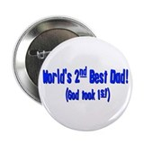 World's 2nd Best Dad (God too 2.25&amp;quot; Button