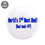 "World's 2nd Best Dad (God too 3.5"" Button (10"