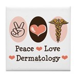 Peace Love Dermatology Tile Coaster