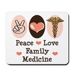 Peace Love Family Medicine Mousepad
