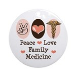 Peace Love Family Medicine Ornament (Round)