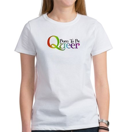 Born to be Queer Women's T-Shirt