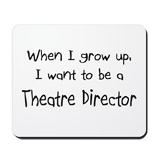 When I grow up I want to be a Theatre Director Mou