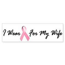 I Wear Pink For My Wife 1.2 Bumper Bumper Sticker